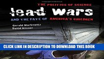 [PDF] Lead Wars: The Politics of Science and the Fate of America s Children (California/Milbank