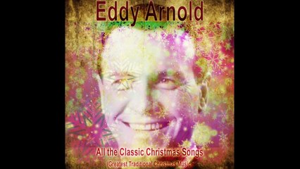 eddy arnold all the classic christmas songs greatest traditional christmas music sur orange vidos - Christmas Songs Classic