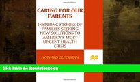 Online eBook Caring for Our Parents: Inspiring Stories of Families Seeking New Solutions to