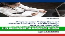 [PDF] Physicians  Adoption of Pharmaceutical E-Detailing: ROI and Metrics: How can E-detailing