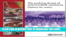 [PDF] The Evolving Threat of Antimicrobial Resistance: Options for Action (Documents for Sale)