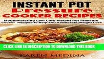 [PDF] Instant Pot Pressure Cooker Recipes: Mouthwatering Low Carb Instant Pot Pressure Cooker