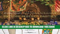 [Read PDF] Picture Perfect Parties: Annette Joseph s Stylish Solutions for Entertaining Download