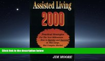 Choose Book Assisted Living 2000 - Practical Strategies For the Next Millennium