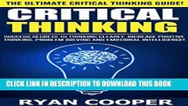 [PDF] Critical Thinking  The Ultimate Critical Thinking Guide! - Success Secrets To Thinking