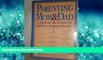 Popular Book Parenting Mom and Dad: A Guide for the Grown-Up Children of Aging Parents