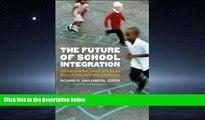 FREE PDF  The Future of School Integration: Socioeconomic Diversity as an Education Reform