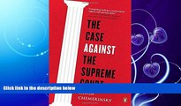 FULL ONLINE  The Case Against the Supreme Court