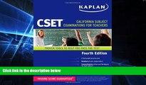 Big Deals  Kaplan CSET: California Subject Examinations for Teachers (Kaplan Cset: The California
