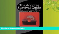 Online eBook The Adoptee Survival Guide: Adoptees Share Their Wisdom and Tools