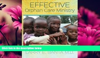 Choose Book Effective Orphan Care Ministry: Rock Solid Kids to Rock Solid Adults