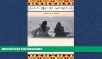Choose Book La hija del Ganges (Daughter of the Ganges): La historia de una adopción (A Memoir)