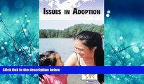 Popular Book Issues in Adoption (Current Controversies)