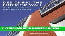 [PDF] Designing the Exterior Wall: An Architectural Guide to the Vertical Envelope Popular Online