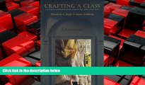 READ book  Crafting a Class: College Admissions   Financial Aid, 1955-1994  FREE BOOOK ONLINE