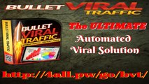 Bullet Viral Traffic Build your very own FULL viral site in under 3 minutes