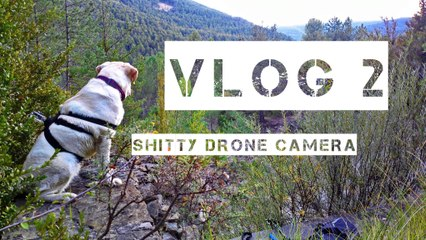 VLOG 2 - Shitty drone camera