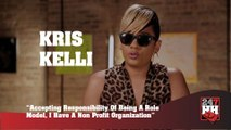 Kris Kelli - Accepting Responsibility Of Being A Role Model, I Have A Non-Profit (247HH Exclusive) (247HH Exclusive)