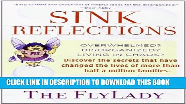 [PDF] Sink Reflections: Overwhelmed? Disorganized? Living in Chaos? Discover the Secrets That Have