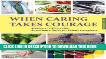 New Book When Caring Takes Courage - Alzheimer s/Dementia: At a Glance Guide for Family Caregivers