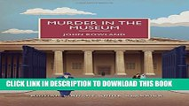 [PDF] Murder in the Museum: A British Library Crime Classic (British Library Crime Classics)