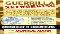 [PDF] Guerrilla Networking: A Proven Battle Plan to Attract the Very People You Want to Meet