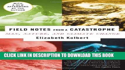 [PDF] Field Notes from a Catastrophe: Man, Nature, and Climate Change Popular Online