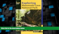 Big Deals  Exploring Mammoth Cave National Park (Exploring Series)  Free Full Read Most Wanted