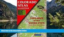 Big Deals  Colorado Atlas and Gazetteer (State Atlas   Gazetteer)  Free Full Read Most Wanted