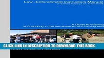 New Book Law Enforcement Instructor s Manual  A Guide to Working in the Law Enforcement  Training