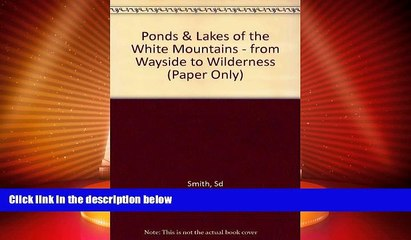 Big Deals  Ponds   Lakes of the White Mountains: From Wayside to Wilderness  Best Seller Books