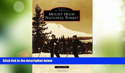 Must Have PDF  Mount Hood National Forest (Images of America)  Free Full Read Most Wanted