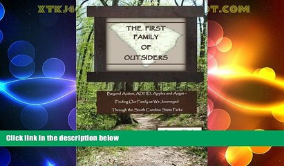 Big Deals  THE FIRST FAMILY OF OUTSIDERS: Beyond Autism, ADHD, Apples and Angst - Finding Our
