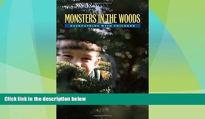 Big Deals  Monsters In The Woods: Backpacking With Children  Best Seller Books Most Wanted