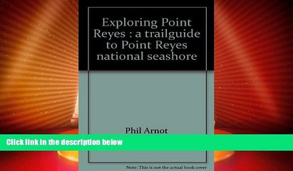 Big Deals  Exploring Point Reyes: A trailguide to Point Reyes national seashore  Best Seller Books