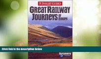 Big Deals  Great Railway Journeys of Europe (Insight Guide Great Railway Journeys of Europe)  Free