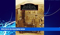 Big Deals  Grand Rapids, Grand Haven, and Muskegon Railway (Images of Rail)  Best Seller Books