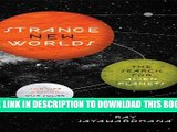 [PDF] Strange New Worlds: The Search for Alien Planets and Life Beyond Our Solar System Full