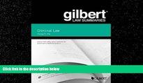 FULL ONLINE  Gilbert Law Summary on Criminal Law (Gilbert Law Summaries)
