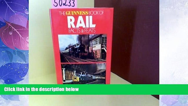 Big Deals  Guinness Book of Rail Facts and Feats  Free Full Read Most Wanted