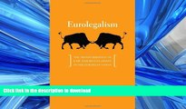 EBOOK ONLINE Eurolegalism: The Transformation of Law and Regulation in the European Union READ EBOOK