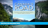 Big Deals  Canada s Road: A Journey on the Trans-Canada Highway from St. John s to Victoria  Best