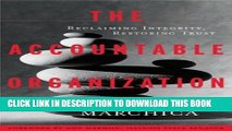 [PDF] The Accountable Organization: Reclaiming Integrity, Restoring Trust Popular Colection
