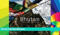 Big Deals  Bhutan: The Land of Serenity  Free Full Read Most Wanted