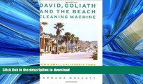 FAVORIT BOOK David, Goliath and the Beach Cleaning Machine: How a Small California Town Fought an