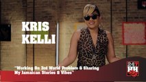 Kris Kelli - Working On 3rd World Problem And Sharing My Jamaican Stories & Vibes (247HH Exclusive) (247HH Exclusive)