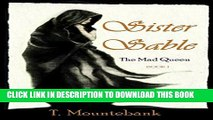 [PDF] Sister Sable (The Mad Queen Book 1) Popular Online