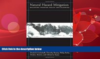 FAVORITE BOOK  Natural Hazard Mitigation: Recasting Disaster Policy And Planning