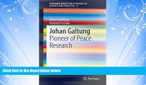 different   Johan Galtung: Pioneer of Peace Research (SpringerBriefs on Pioneers in Science and