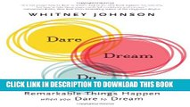 [PDF] Dare, Dream, Do: Remarkable Things Happen When You Dare to Dream Full Online
